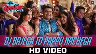 DJ Bajega To Pappu Nachega - Kis Kisko Pyaar Karoon | Kapil Sharma