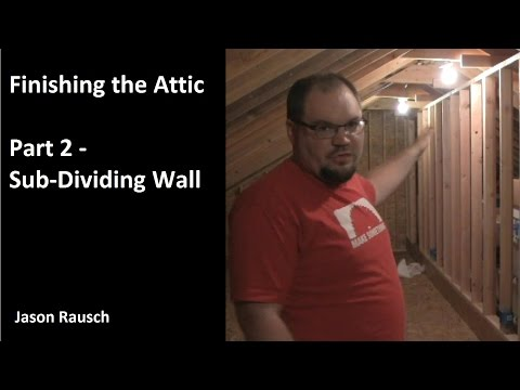 Finishing the Attic - Part 2 - Sub Dividing Wall
