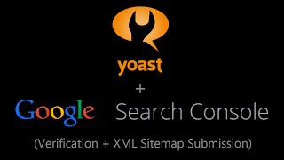 Yoast Google Search Console Verification + XML Sitemap Submission