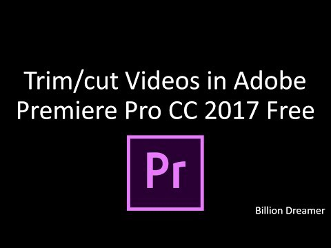 How to TRIM/CUT Videos in Adobe Premiere Pro CC 2017 Free