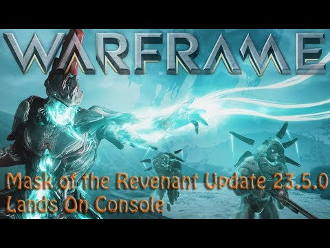 Warframe - Mask of the Revenant Update 23.5.0 Lands On Console