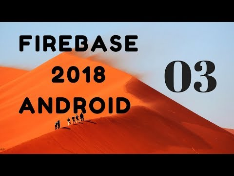 Firebase 2018 Android Part 3 (Auth using Email/Password)