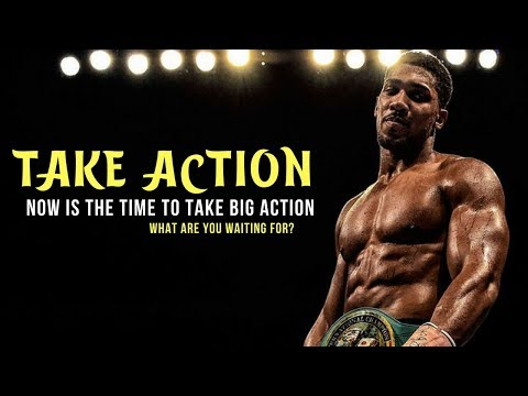 Take Action - Now Is The Time To Take Big Action