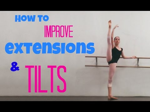 How to Improve Developpes, Extensions, and Tilts