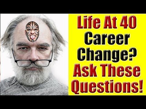 Life After 40 - Career Change Strategies & Managing The Mid-Life Crisis