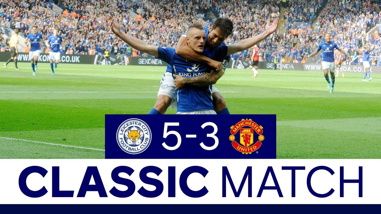 Famous Foxes Comeback vs. The Red Devils | Leicester City 5 Manchester United 3 | Classic Matches
