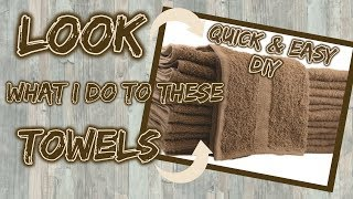 LOOK what I do with these TOWELS   $5 QUICK & EASY DIY