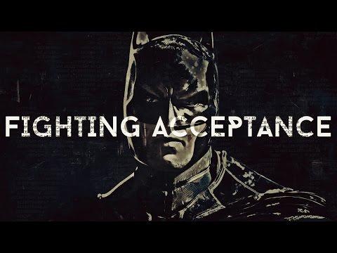 Batman: FIGHTING ACCEPTANCE - Motivational Video