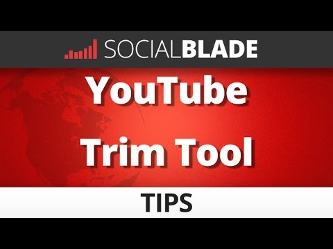► Free Online Video Editing - YouTube Trim Tool -  Social Blade YouTube Tips 37