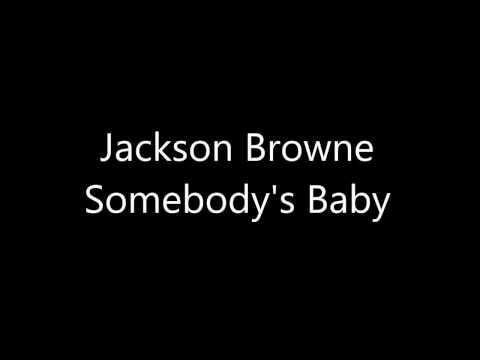 Jackson Browne Somebody's Baby