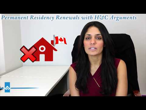 Permanent Residency Renewals with H&C Arguments