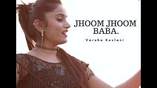 Jhoom Jhoom Jhoom Baba...   Varsha Kevlani