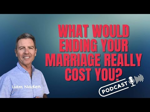 003 - What Would Ending Your Marriage Really Cost YOU?