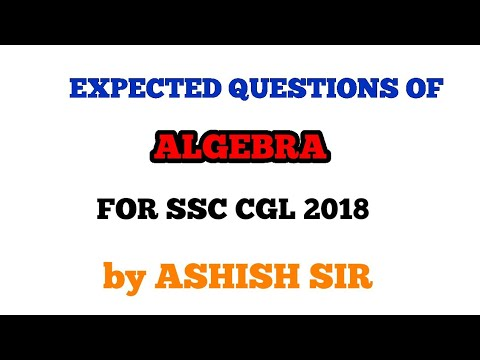 Algebra SPECIAL CLASSES lecture 1 Expected  ALGEBRA Questions for SSC CGL 2018