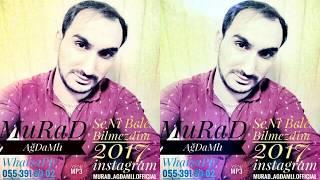 Murad Agdamli Seni Bele Bilmezdim 2017