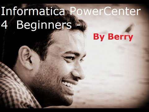 Basic terms used in Informatica PowerCenter tutorial - By Berry