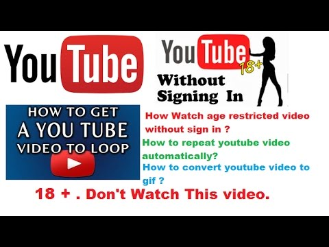 how to watch age restricted video on youtube || repeat youtube video || convert youtube video to gif