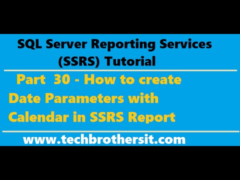 SSRS Tutorial 30 - How to create Date Parameters with Calendar in SSRS Report