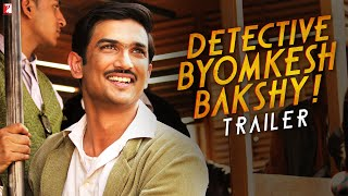 Detective Byomkesh Bakshy | Official Trailer | Sushant Singh Rajput