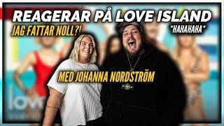 REAGERAR PÅ LOVE ISLAND MED JOHANNA NORDSTRÖM *FATTAR NOLL*