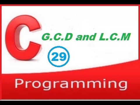 C programming video tutorial - Find the G.C.D and L.C.M