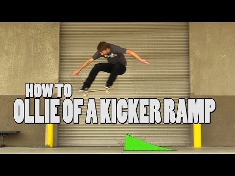 HOW TO OLLIE OFF A KICKER RAMP THE EASIEST WAY TUTORIAL