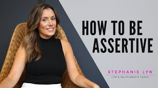 Learn to Be ASSERTIVE with a STRONG PERSONALITY | Tips to Effectively Communication with Others