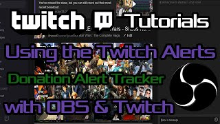 Setting Up A Donation Tracker With Obs Twitch Alerts Twitch Tutorials