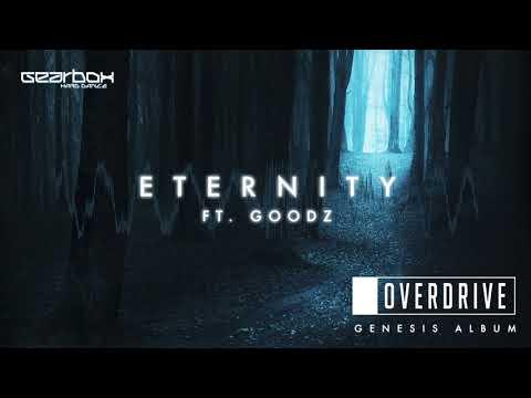 OverDrive - Eternity ft. Goodz [Genesis]