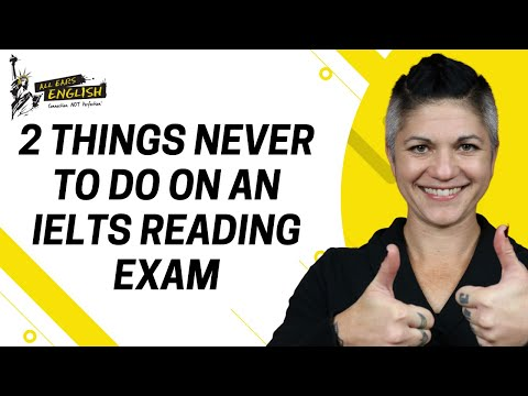 Never do 2 Things on the IELTS Reading Exam