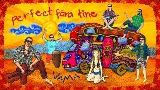 Download VAMA - Perfect fără tine [Official Video]