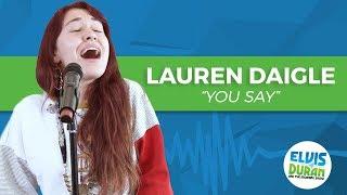 "Lauren Daigle - ""You Say"" | Elvis Duran Live"