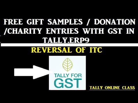 Charity/Free Gift Samples/Donation  Entries With GST In TALLY.ERP9/Reversal of ITC