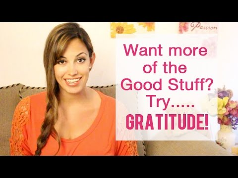 Gratitude.. Use it to get more of the Good Stuff!