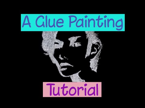 Tutorial for Painting with Glue & Glitter