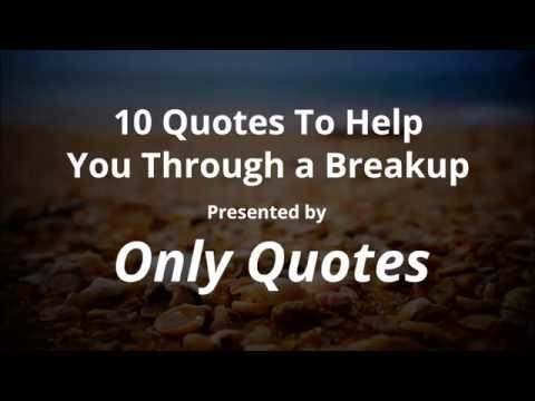 10 Inspirational Quotes To Help You Through a Breakup