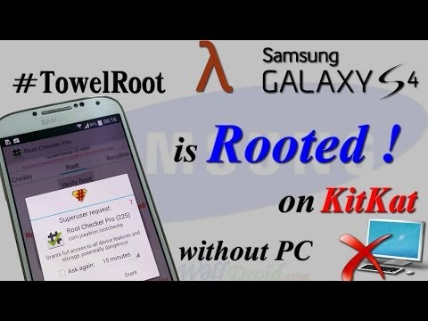 TowelRoot : How to Root Galaxy S4 [All LTE Variants] Without PC