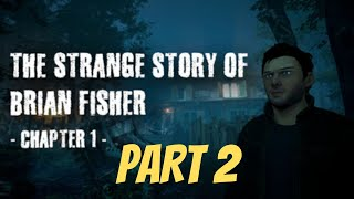 The Strange Story Of Brian Fisher: Chapter 1 | Part 2