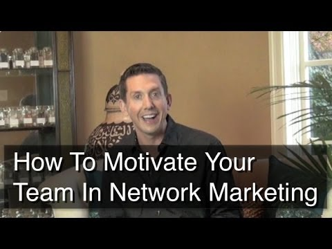 How To Motivate Your Team In Network Marketing