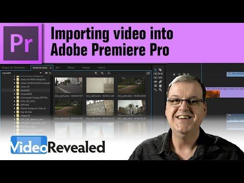 Importing video into Adobe Premiere Pro
