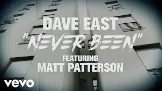 Dave East - Never Been (Lyric Video) ft. Matt Patterson
