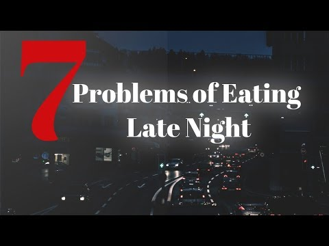 7 Problems of Eating Heavy Late Night