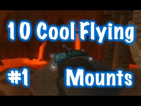 10 Cool Flying Mounts & Location Guides #1 (World of Warcraft)