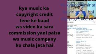 Music license lene ke bad apke video ka sara credit youtube ws music company ko dega🤔#Technicalneed