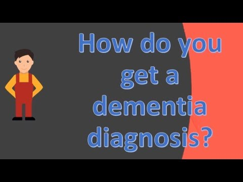 How do you get a dementia diagnosis ?  | Health FAQS for Better Life
