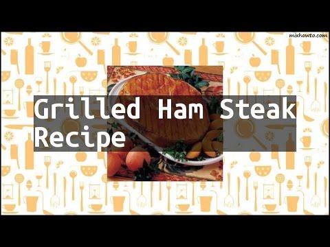 Recipe Grilled Ham Steak Recipe