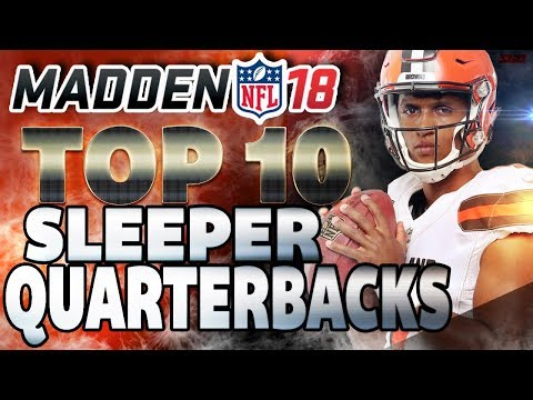 Madden NFL 18  Franchise Tips: Top 10 Sleeper QBs