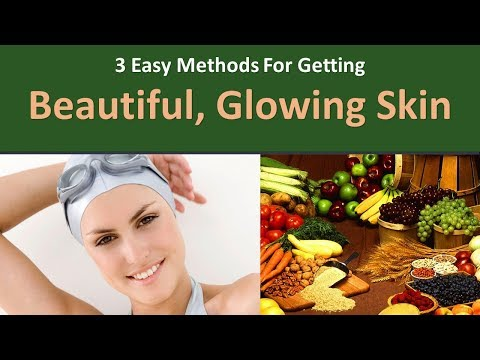 3 Easy Methods for getting Beautiful, Glowing Skin|The best liquid