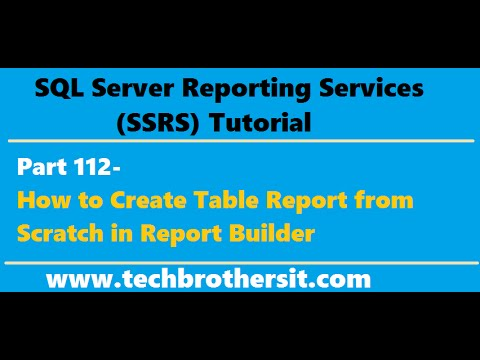 SSRS Tutorial Part 112-How to Create Table Report from Scratch in Report Builder
