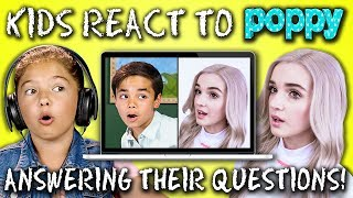 KIDS REACT TO POPPY ANSWERING KIDS REACT'S QUESTIONS